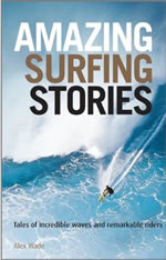 Buy Alex's book Amazing Surfing Stories at amazon.co.uk